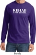 Rehab Is For Quitters Long Sleeve Shirt