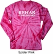 Rehab Is For Quitters Long Sleeve Tie Dye Shirt