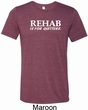 Rehab Is For Quitters Mens Tri Blend Crewneck Shirt