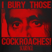 Scarface Cockroaches Shirts
