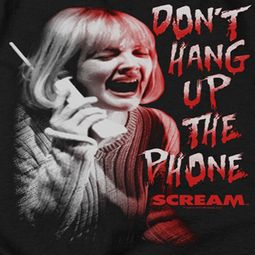 Scream Don't Hang Up The Phone Shirts