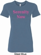Serenity Now Ladies Longer Length Shirt