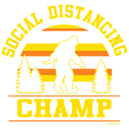 Social Distancing Champ Shirts