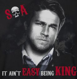 Sons Of Anarchy SOA Being King Shirts