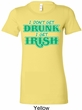 St Patricks Day I Don't Get Drunk Ladies Longer Length Shirt