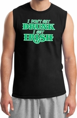 St Patricks Day I Don't Get Drunk Muscle Shirt