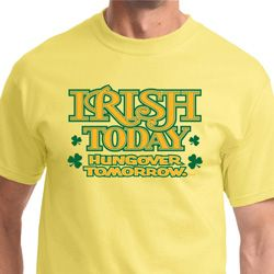 St Patricks Day Irish Today Hungover Shirts