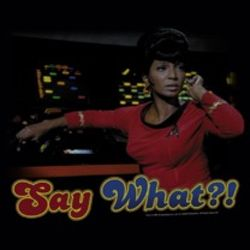 Star Trek Shirts - Capture Uhura Say What T-Shirts