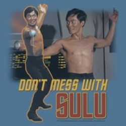 Star Trek Shirts -  Don't Mess With Sulu T-Shirts