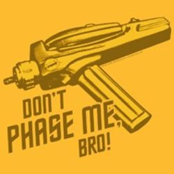 Star Trek Shirts - Don't Phase Me Bro T-Shirts