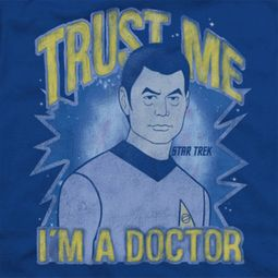 Star Trek Trust Me I'm A Doctor Shirts