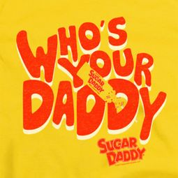 Sugar Daddy Whose Your Daddy Shirts
