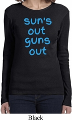 Suns Out Guns Out Ladies Long Sleeve Shirt