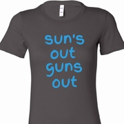 Suns Out Guns Out Ladies Shirts