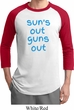 Suns Out Guns Out Mens Raglan Shirt
