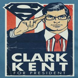 Superman Clark Kent For President Shirts