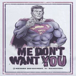 Superman Don't Want You Shirts