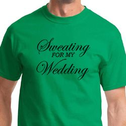 Sweating For My Wedding Mens Fitness Shirts