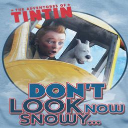 The Adventures Of Tintin Don't Look Now Shirts