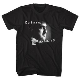 The Godfather Shirt Do I Have Your Loyalty Black T-Shirt