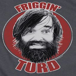 The Last Man On Earth Friggin Turd Shirts