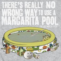 The Last Man On Earth Margarita Pool Shirts