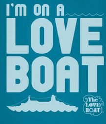 The Love Boat I'm On A Love Boat Shirts