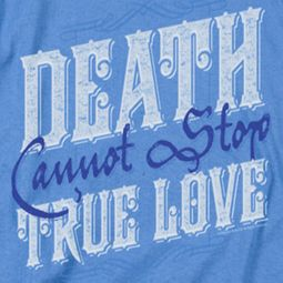 The Princess Bride Love Over Death Shirts