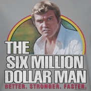 The Six Million Dollar Man Stronger Faster Shirts