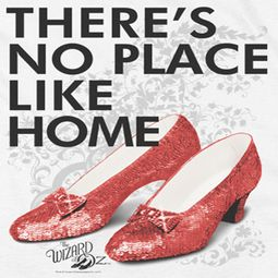 The Wizard Of Oz There's No Place Like Home Shirts