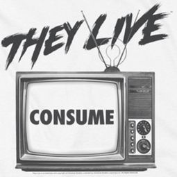 They Live Consume Shirts