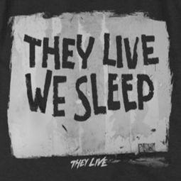 They Live We Sleep Shirts