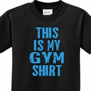 This Is My Gym Shirt Kids Shirts
