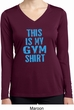This Is My Gym Shirt Ladies Dry Wicking Long Sleeve Shirt