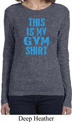 This Is My Gym Shirt Ladies Long Sleeve Shirt