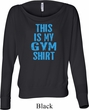 This Is My Gym Shirt Ladies Off Shoulder Shirt