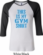 This Is My Gym Shirt Ladies Raglan Shirt