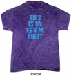 This Is My Gym Shirt Mineral Tie Dye Shirt