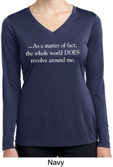 World Revolves Around Me Ladies Dry Wicking Long Sleeve Shirt