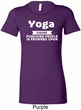 Yoga Cause Punching People is Frowned Upon Ladies Longer Length Shirt
