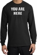 YOU ARE HERE Funny Novelty Adult Long Sleeve T-Shirt - Black