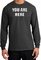 YOU ARE HERE Funny Novelty Adult Long Sleeve T-Shirt - Charcoal