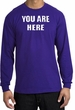 YOU ARE HERE Funny Novelty Adult Long Sleeve T-Shirt - Purple