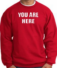 YOU ARE HERE Funny Novelty Adult Sweatshirt - Red
