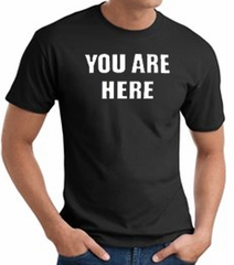 YOU ARE HERE Funny Novelty Adult T-shirt - Black
