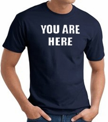 YOU ARE HERE Funny Novelty Adult T-shirt - Navy