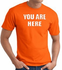 YOU ARE HERE Funny Novelty Adult T-shirt - Orange