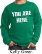 You Are Here Kids Sweatshirt