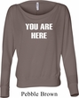 You Are Here Ladies Off Shoulder Shirt