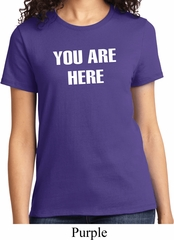 You Are Here Ladies Shirt